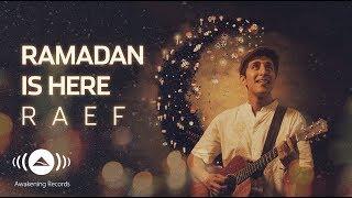 Raef - Ramadan Is Here (Music Video)