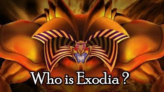 Who is Exodia ?