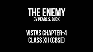 The Enemy (Vistas Ch. 4) | English | Class XII (CBSE)