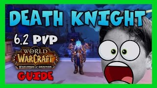 getlinkyoutube.com-World of Warcraft - Frost Death Knight 6.2.3 PVP Guide