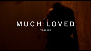 getlinkyoutube.com-MUCH LOVED Trailer | Festival 2015