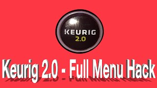 getlinkyoutube.com-Keurig 2.0 Full Menu Hack FREE - (No Unscrewing, Magnets or Highlighter!)