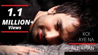 getlinkyoutube.com-Ali Khan - Koi Aye Na