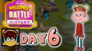 Awesomest Battle In History | Day 6
