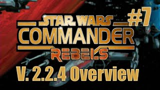 Star Wars Commander Rebels Part #7 Patch V. 2.2.4 Overview (SWC Rebels Gameplay)