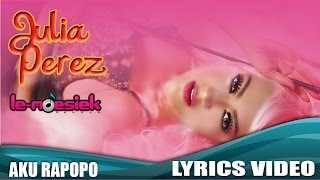 getlinkyoutube.com-Julia Perez - Aku Rapopo [Official Lyrics Video]