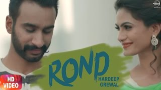 Rond ( Full Video ) | Hardeep Grewal | The Boss Editor | Latest Punjabi Song 2017 | Speed Records