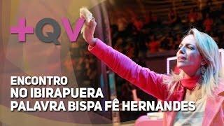 getlinkyoutube.com-2014 - Encontro de Mulheres no Ibirapuera - Palavra Bispa Fê Hernandes