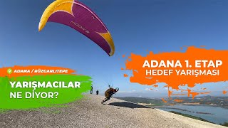 Adana 1. Etap Hedef Yarışması / Yarışma Nasıl Geçti?