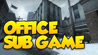 DONT PUSH AND WE WIN! CS GO OFFICE COMPETITIVE WITH SUBS