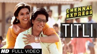 getlinkyoutube.com-Titli Chennai Express Full Video Song | Shahrukh Khan, Deepika Padukone