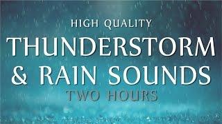 Rain & Thunder Relaxation ~ 2 Hours High Quality Ambient Sounds (Deep Sleep, Meditation & Study)