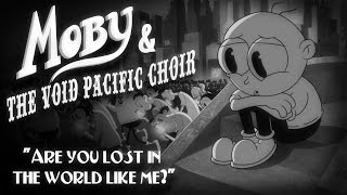 getlinkyoutube.com-Moby & The Void Pacific Choir - Are You Lost In The World Like Me (Official Video)