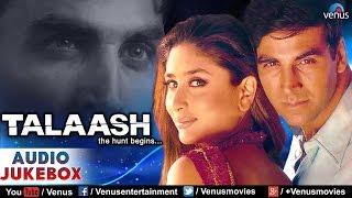 Talaash Audio Jukebox | Akshay Kumar, Kareena Kapoor |