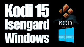 getlinkyoutube.com-How To Install XBMC Kodi 15.0 Isengard Windows PC: Vista, 7, 8, 8.1 & 10