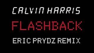 getlinkyoutube.com-Calvin Harris - Flashback ERIC PRYDZ REMIX