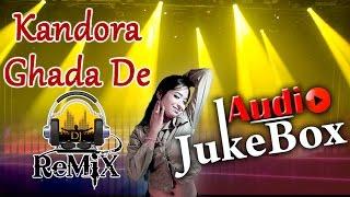 getlinkyoutube.com-Latest DJ Song 2017 - Kandora Ghada De | Champe Khan | FULL Audio | New Rajasthani DJ Song