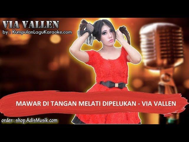MAWAR DI TANGAN MELATI DIPELUKAN -  VIA VALLEN Karaoke