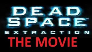 Dead Space Extraction THE MOVIE