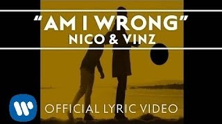 getlinkyoutube.com-Nico & Vinz - Am I Wrong [Official Lyric Video]