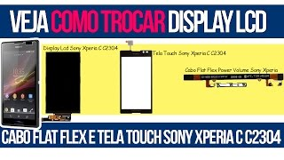 getlinkyoutube.com-Como trocar Display Lcd, Cabo Flat e Tela Touch Sony Xperia C C2304
