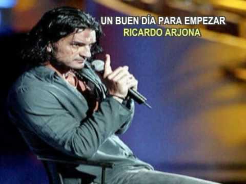 RICARDO ARJONA UN BUEN DÍA PARA EMPEZAR LETRAS