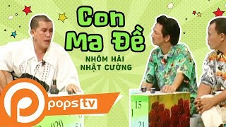 Con Ma Đề - Nhóm Hài Nhật Cường [Official]