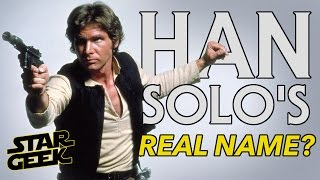 Han Solo's REAL NAME? - Star Geek