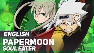 "getlinkyoutube.com-Soul Eater OP2 - ""PAPERMOON"" | ENGLISH ver | AmaLee & dj-Jo"