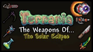 getlinkyoutube.com-Terraria 1.3 (PC) Weapon Guide || The Weapons Of... The Solar Eclipse
