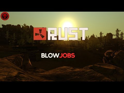 Rust - Blowjobs