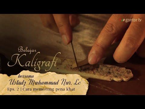 Belajar Kaligrafi bersama Ust. Muhammad Nur, Lc. - Eps. 2. Cara memotong Pena Khat - Gontor TV