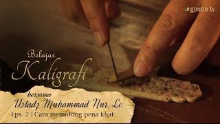 getlinkyoutube.com-Belajar Kaligrafi bersama Ust. Muhammad Nur, Lc. - Eps. 2. Cara memotong Pena Khat - Gontor TV