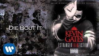 getlinkyoutube.com-Kevin Gates - Die bout it