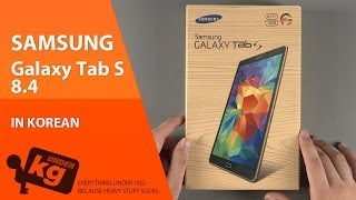 getlinkyoutube.com-[KR] Samsung Galaxy Tab S 8.4 개봉기 (갤럭시탭S) [4K]