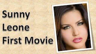 Sunny Leone First Movie