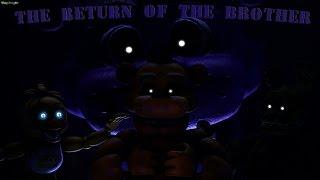 getlinkyoutube.com-[SFM FNAF] The Return of the Brother