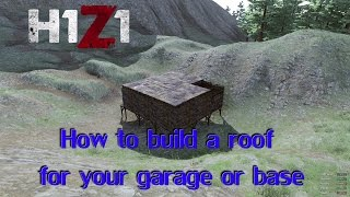 getlinkyoutube.com-H1Z1 - Tutorial - How to build a roof for your garage or base