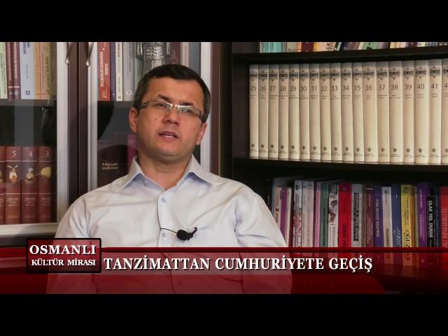Osmanlı Kültür Mirası 20. Bölüm - Tanzimat