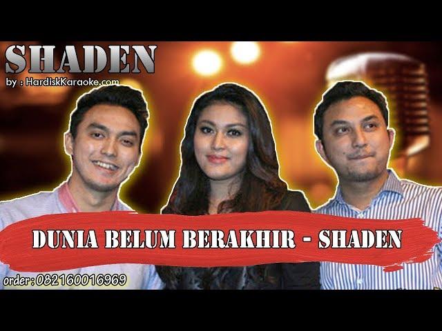 DUNIA BELUM BERAKHIR - SHADEN karaoke tanpa vokal | KARAOKE SHADEN