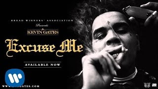 Kevin Gates - Excuse Me (Official Audio)