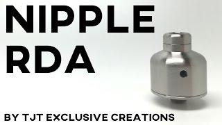 getlinkyoutube.com-NIPPLE RDA BY TJT EXCLUSIVE CREATIONS REVIEW + HOW TO BUILD AND WICK TUTORIAL - atomizer dripper