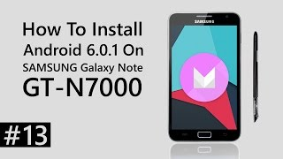 getlinkyoutube.com-SAMSUNG Galaxy Note GT-N7000 - How To Install Android Marshmallow.