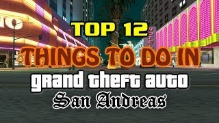 getlinkyoutube.com-Top 12 Things To Do In Grand Theft Auto San Andreas