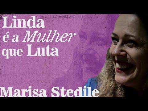 Linda é a mulher que luta: Marisa Stedile