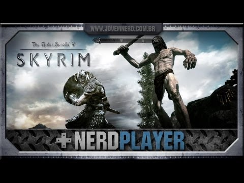 Nerdplayer 27 - Skyrim - Dovahkiin, o bravo covarde!
