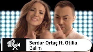 getlinkyoutube.com-Serdar ORTAÇ - Balım (ft. Otilia)