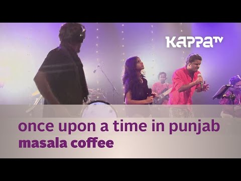 Once upon a time in punjab - Masala Coffee - Music Mojo Season 2 - Kappa TV