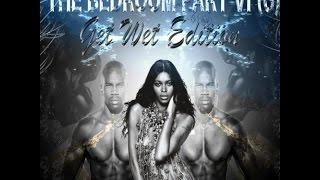 getlinkyoutube.com-The Bedroom Part VI (6) Get Wet Edition