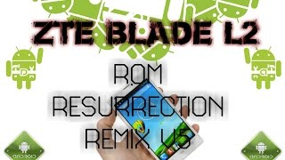 Rom Resurrection Remix V5 ZTE Blade L2 (REVIEW + DESCARGA)